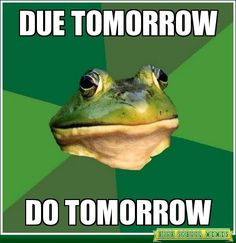 Typical high school procrastination